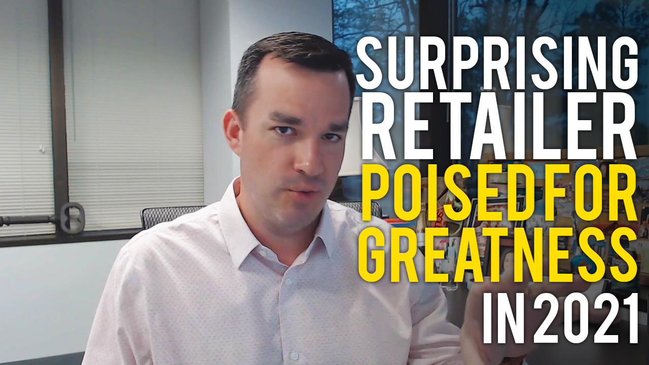 Surprising Retailer Poised for Greatness in 2021